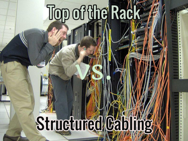 Understanding Top Of The Rack Versus Structured Cabling