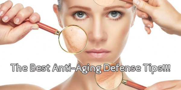 The Best Anti-Aging Defense Tips