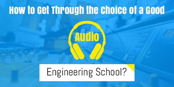 find audio engineering school