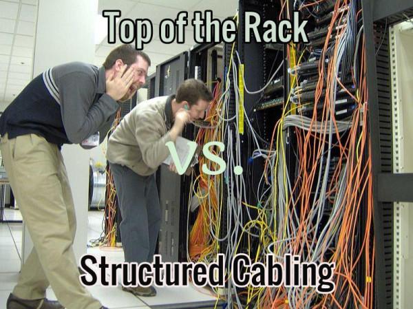 Understanding Top Of The Rack Versus Structured Cabling