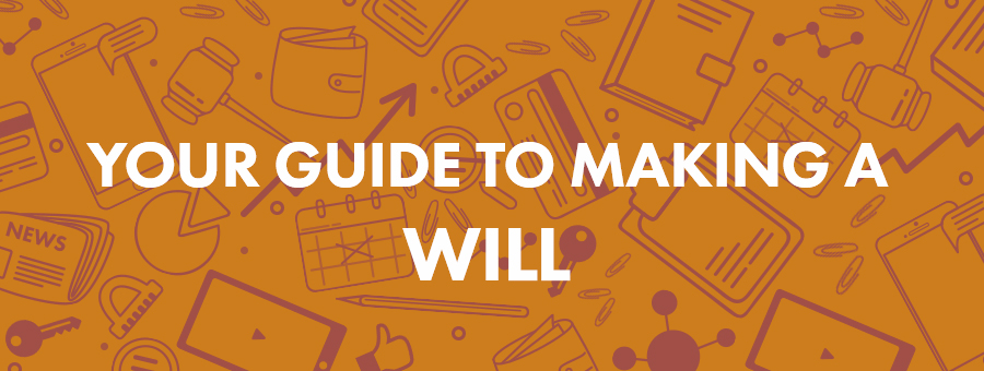 Why It's Time You Made A Will